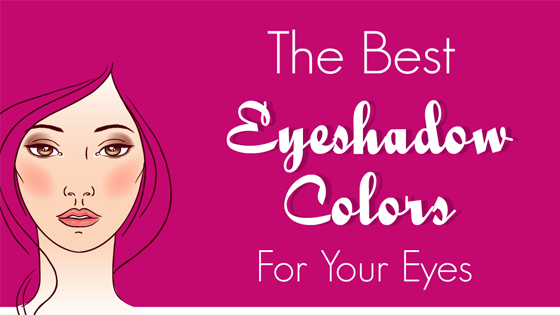 The Best Eye Shadow Color for your eyes: Infographic