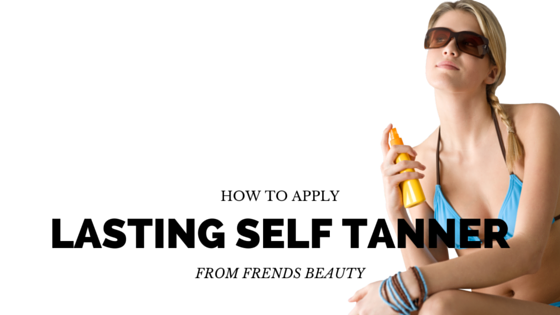 How to Apply Self Tanner So it Lasts