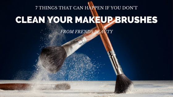 7 Things That Can Happen if You Don't Clean Your Makeup Brushes