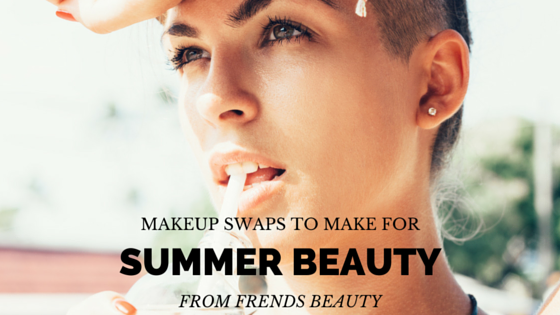 Beauty and Makeup Swaps You Should be Making for Summer