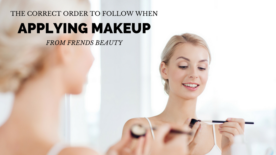 Is There a Correct Order to Follow When Applying Makeup?