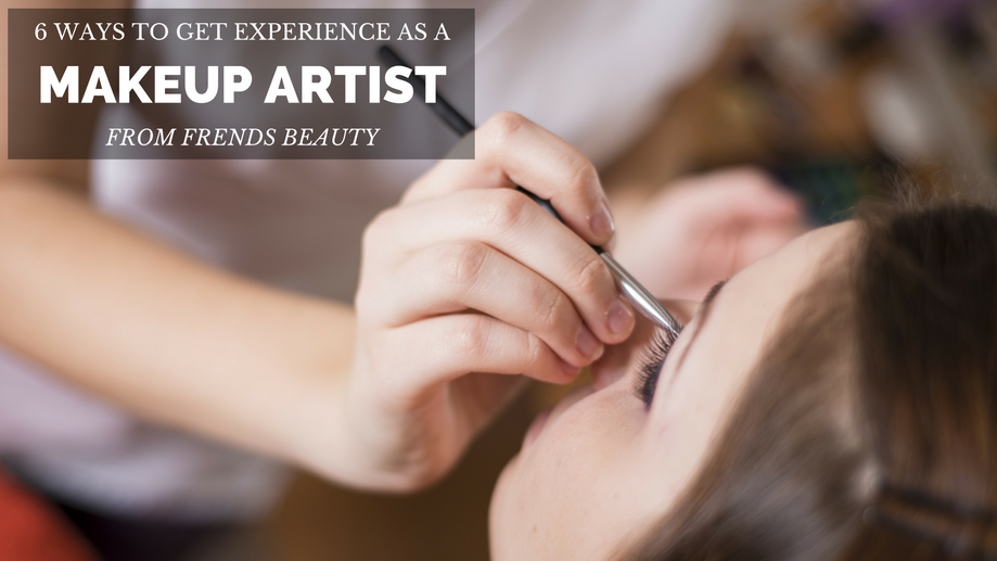 6 Ways to Get Experience As a Makeup Artist