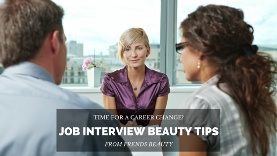 Makeup and Beauty Tips For Your Next Job Interview