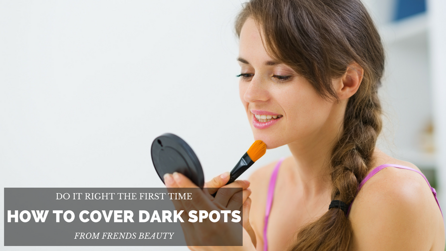 How To Cover Up Dark Spots The Right Way