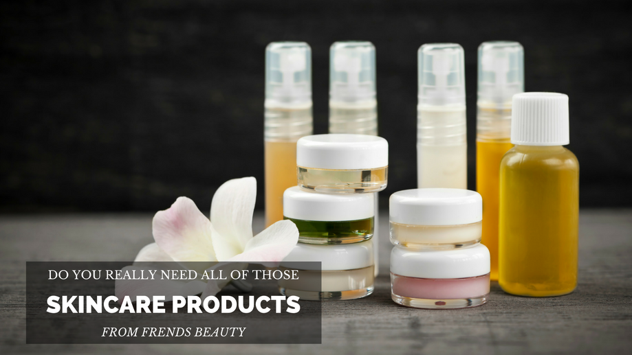 Do You Really Need All Those Skin Care Products?