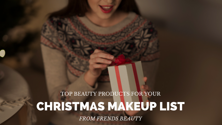 Top Beauty Products to Put on Your Christmas List