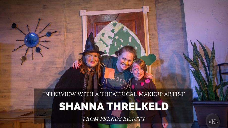 Interview with a Theatrical Makeup Artist, Shanna Threlkeld