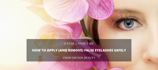 How to Apply (and Remove) False Eyelashes Safely - Updated