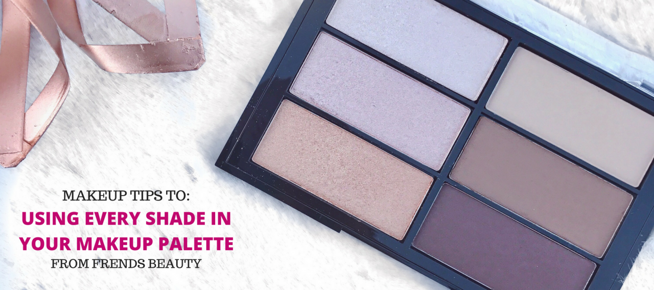 Tips to Using Every Shade in Your Makeup Palette