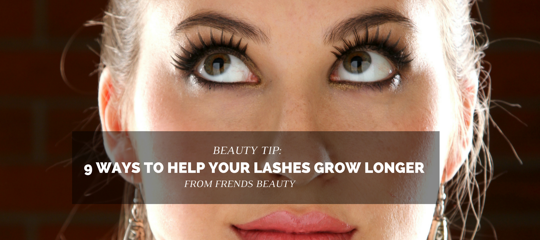 how to make your lashes grow longer