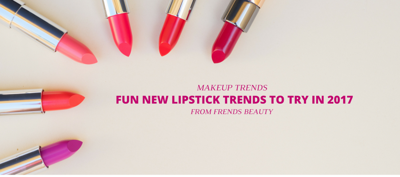 Fun New Lipstick Trends to Try in 2017