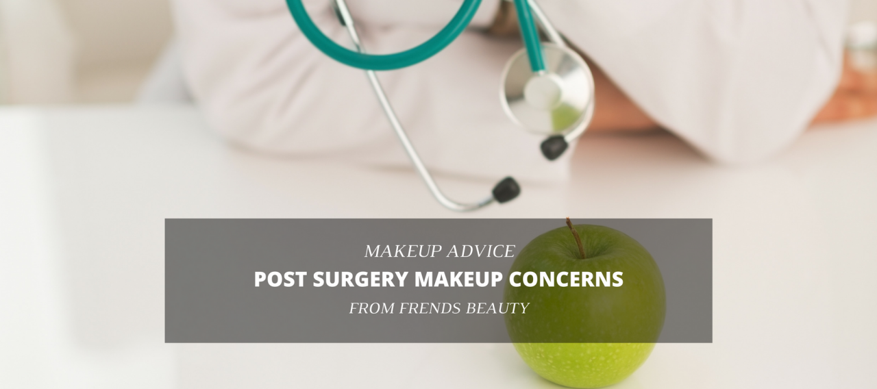 Post-Surgery Makeup Concerns and How to Overcome Them