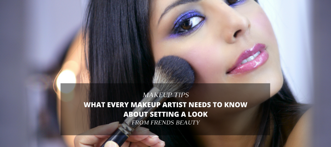 What Every Makeup Artist Needs to Know About Setting a Look