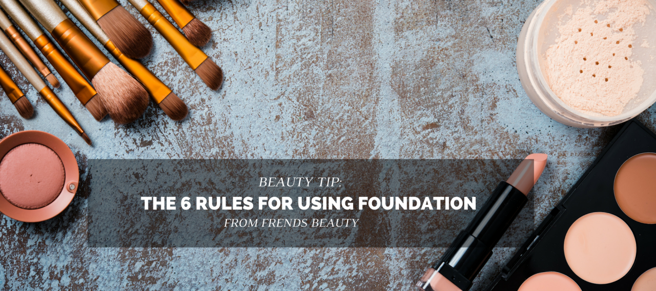 The 6 Rules for Using Foundation