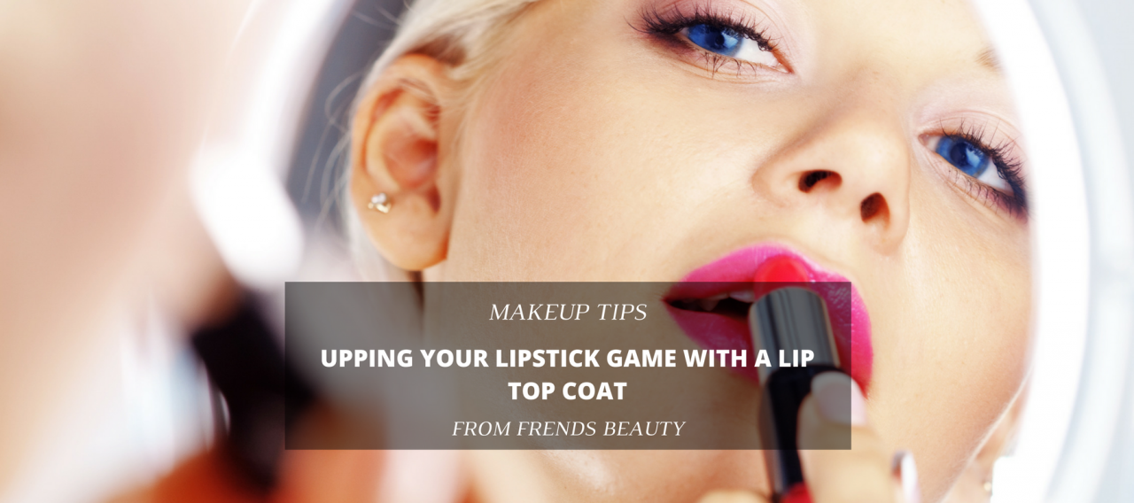 Upping Your Lipstick Game with a Lip Top Coat